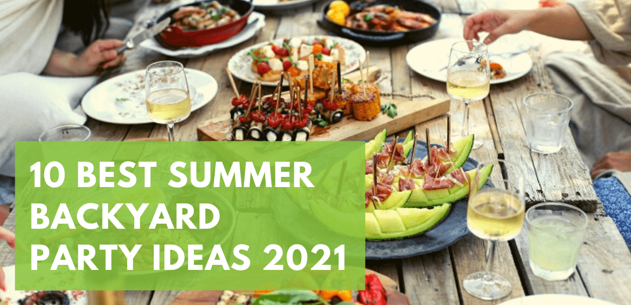 10 of the Best Summer Backyard Party Ideas for 2021