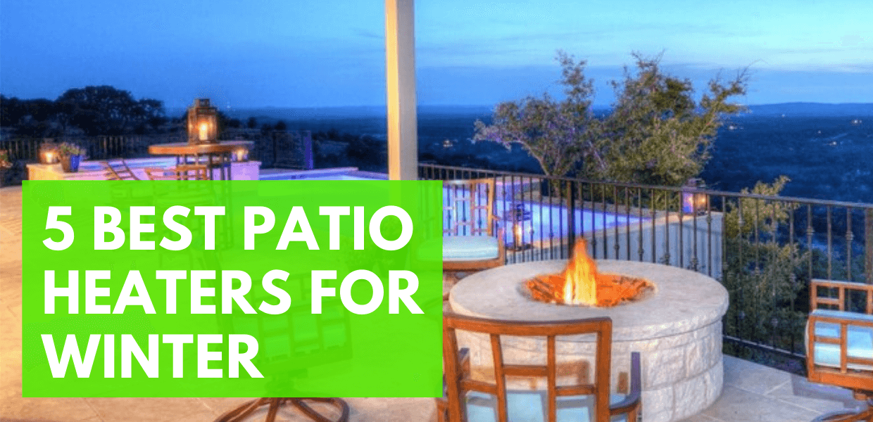 5 Best Patio Heaters For Winter